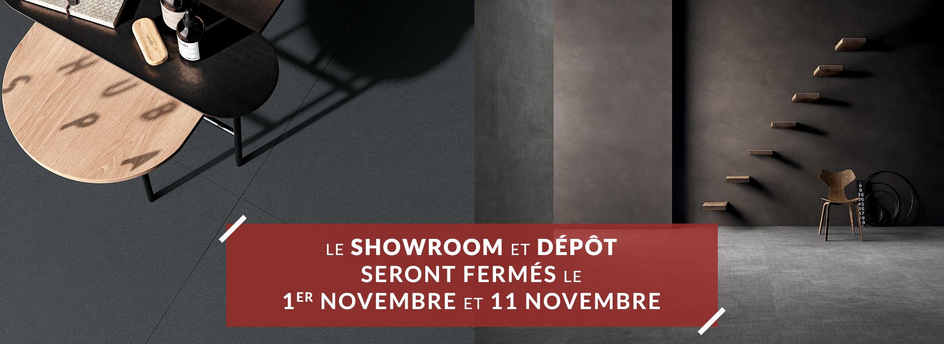 Showroom Fermé le 1er et 11 novembre 2021